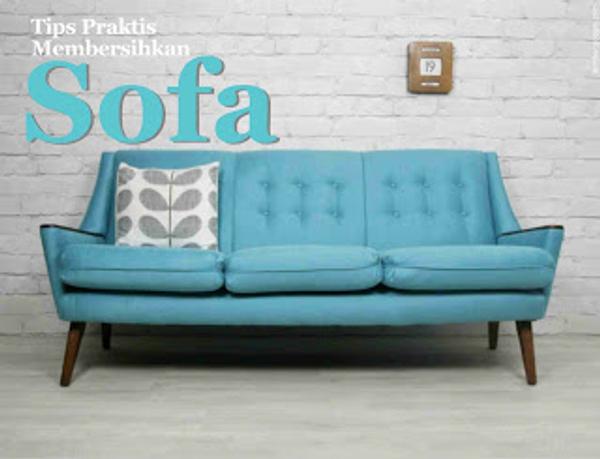 Tips Praktis Membersihkan Sofa