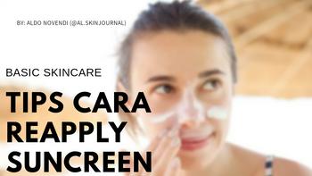 TIPS: Cara Re-apply Sunscreen