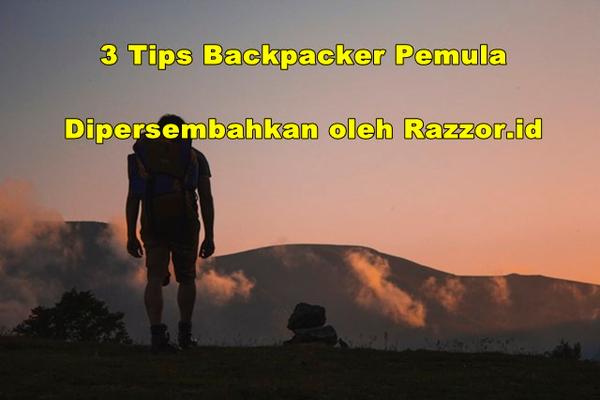 3 Tips Backpacker Pemula