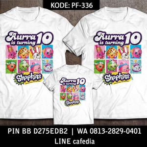 Kaos Couple Keluarga | Kaos Ulang Tahun Anak Shopkins - PF 336