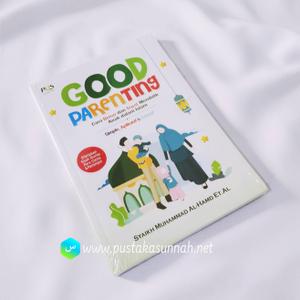 Buku Good Parenting Cara Benar Tepat Mendidik Anak Dalam Islam