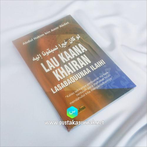 Buku Lau Kaana Khairan La Sabaqunna Ilaiyh