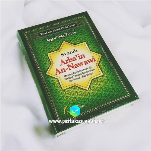 Buku Syarah Arbain An Nawawi ( Penjelasan Lengkap Hadits Arbain An Nawawi)